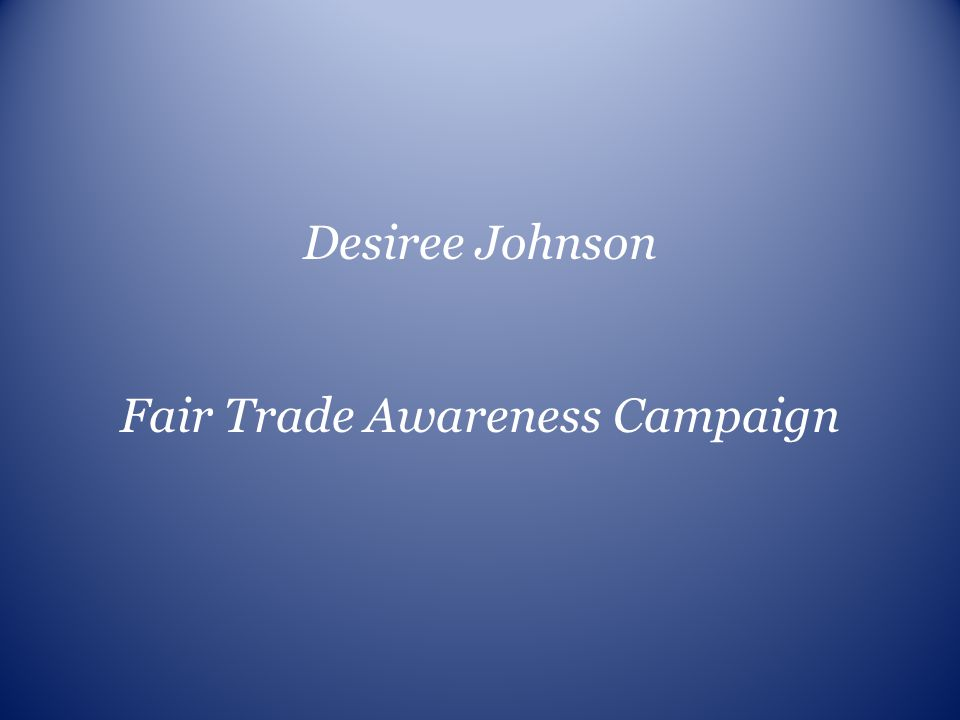 Fair Trade Awareness Campaign