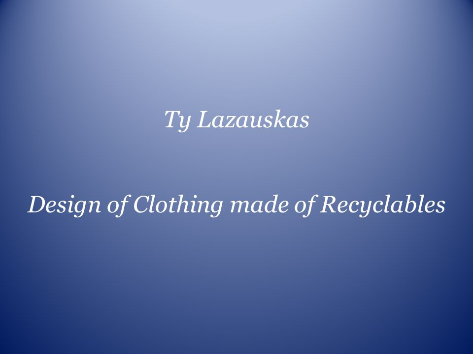 Design of Clothing made of Recyclables