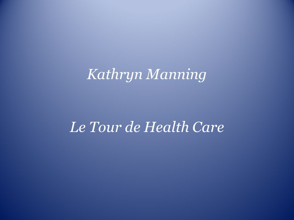 Kathryn Manning Le Tour de Health Care