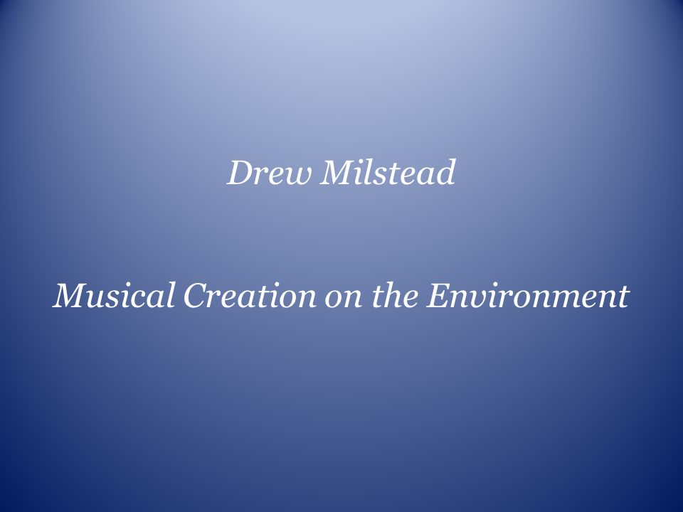 Musical Creation on the Environment