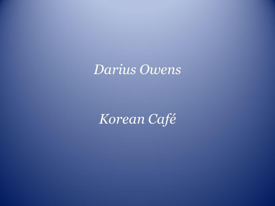 Darius Owens Korean Café