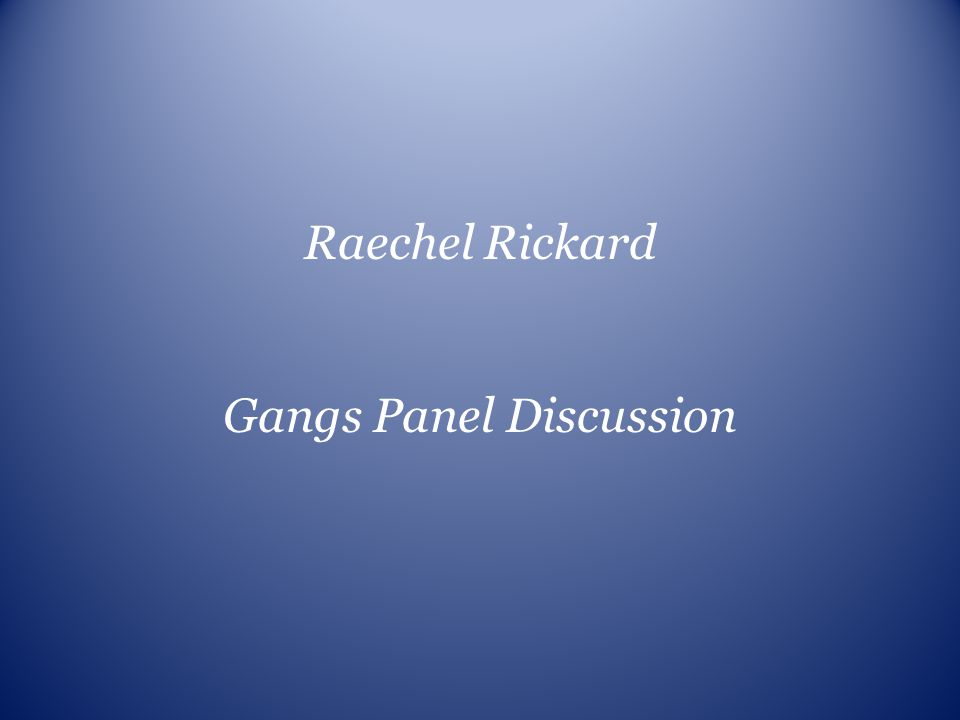 Gangs Panel Discussion