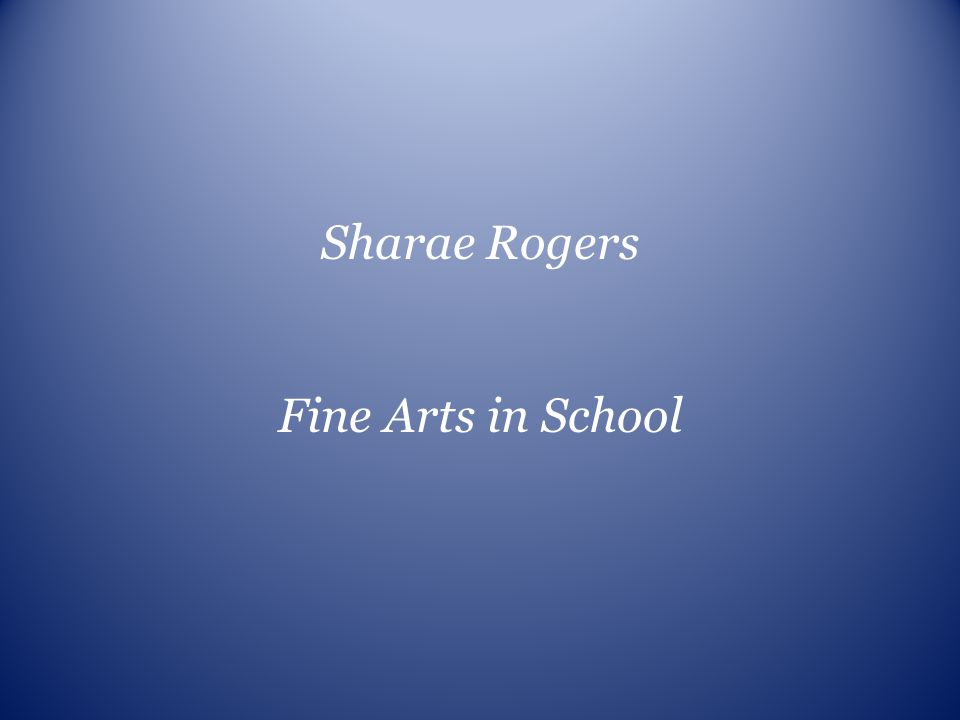 Sharae Rogers Fine Arts in School