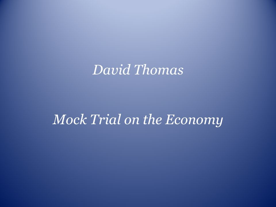 Mock Trial on the Economy