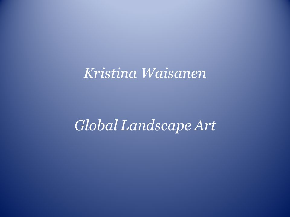 Kristina Waisanen Global Landscape Art