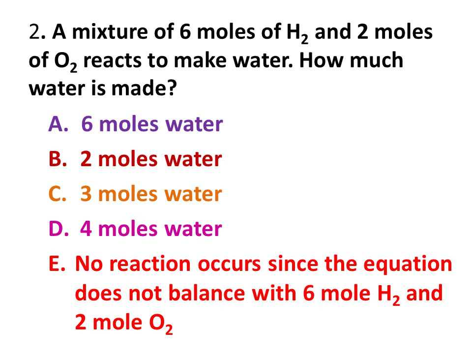6 moles water 2 moles water 3 moles water 4 moles water