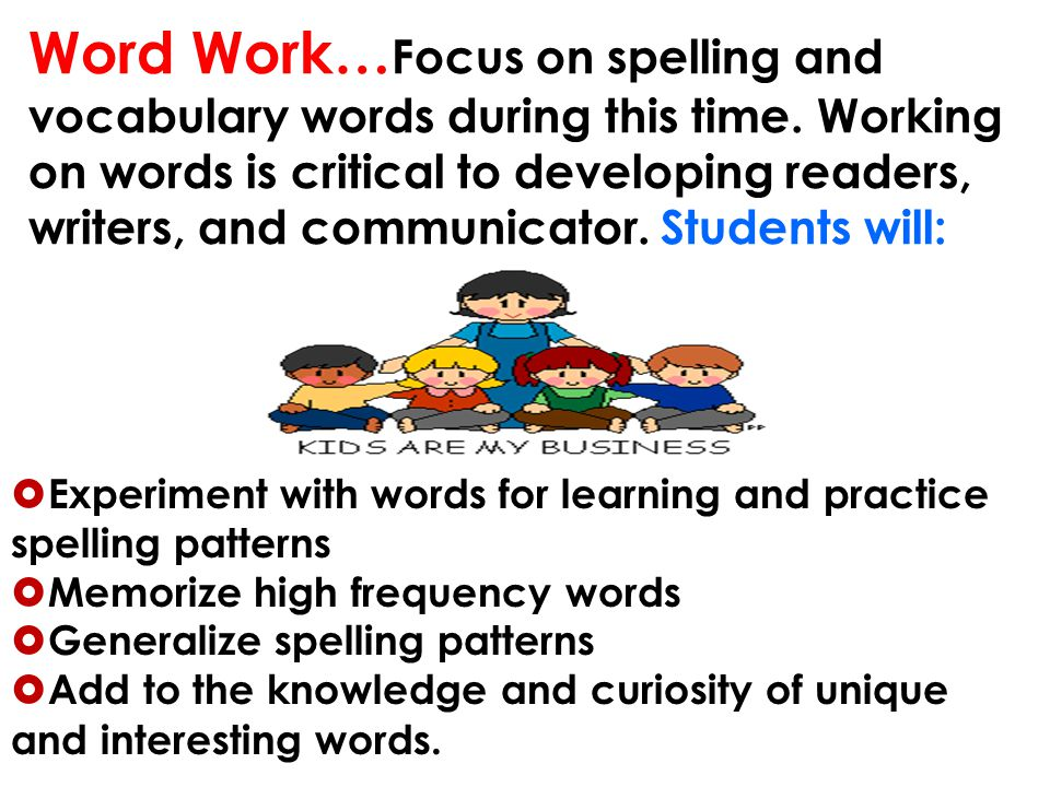 Word Work…Focus on spelling and vocabulary words during this time