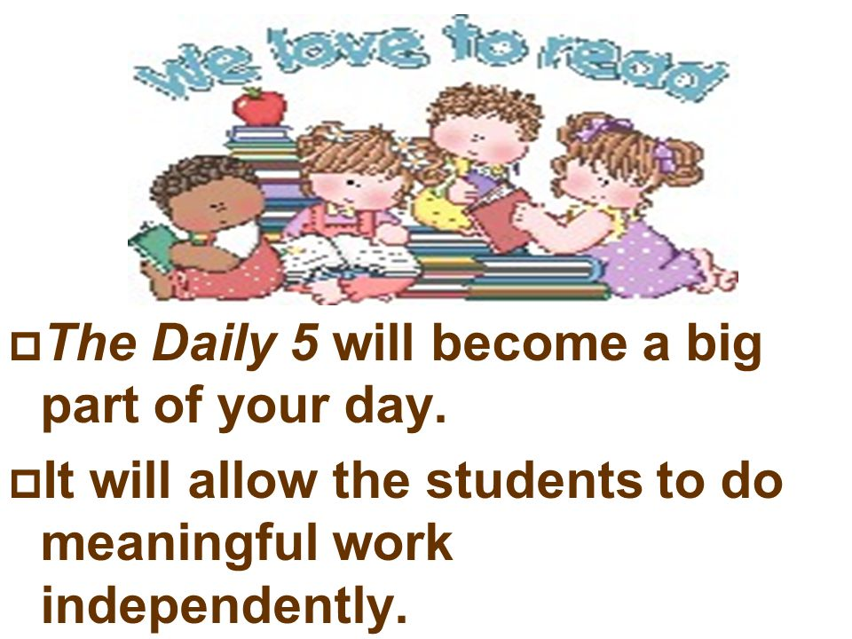 The Daily 5 will become a big part of your day.