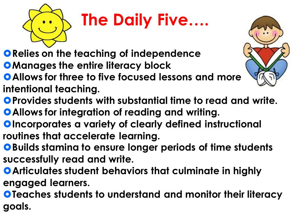 The Daily Five…. Relies on the teaching of independence