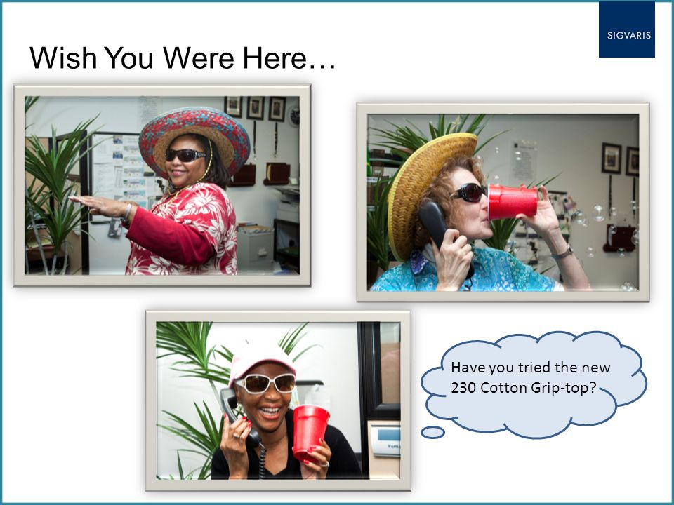 Wish You Were Here… Have you tried the new 230 Cotton Grip-top