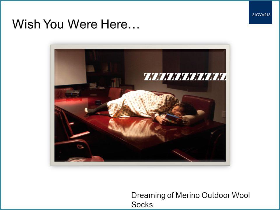 Wish You Were Here… ZZZZZZZZZZZ Dreaming of Merino Outdoor Wool Socks