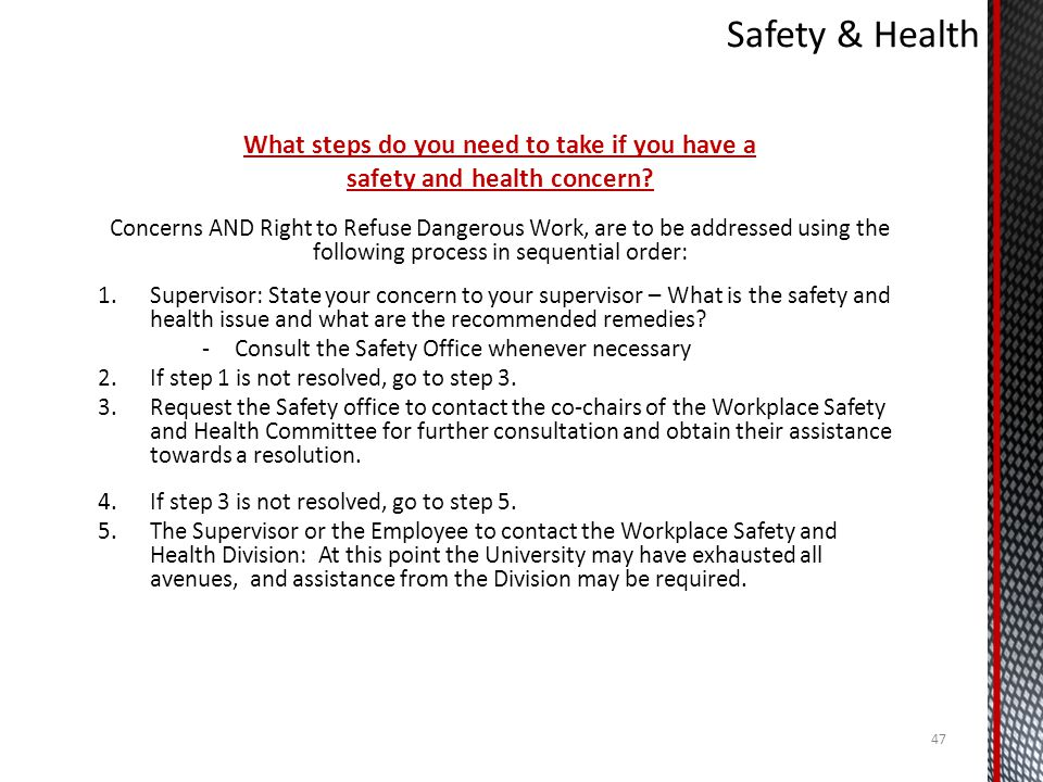 Safety & Health What steps do you need to take if you have a