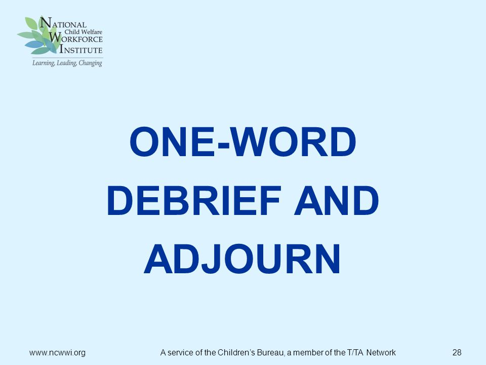 ONE-WORD DEBRIEF AND ADJOURN