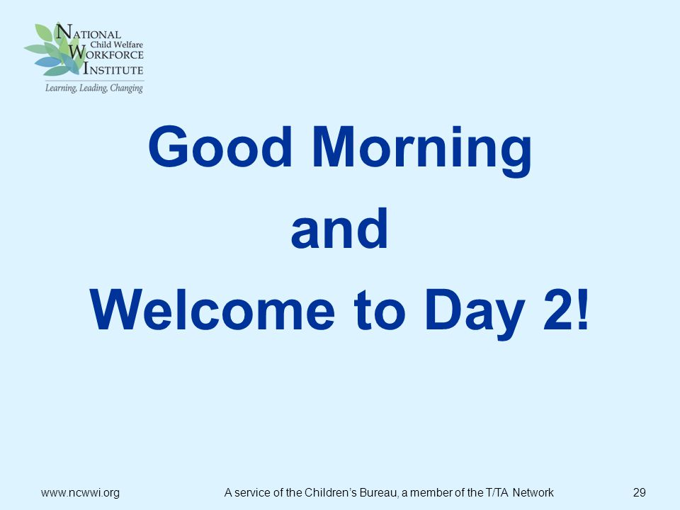 Good Morning and Welcome to Day 2!