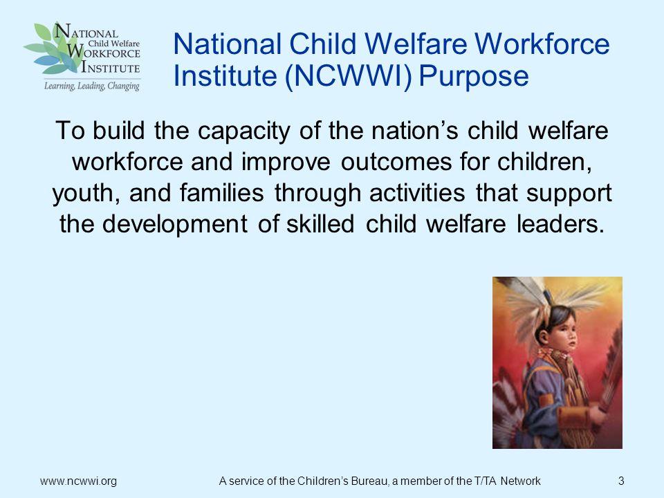 National Child Welfare Workforce Institute (NCWWI) Purpose