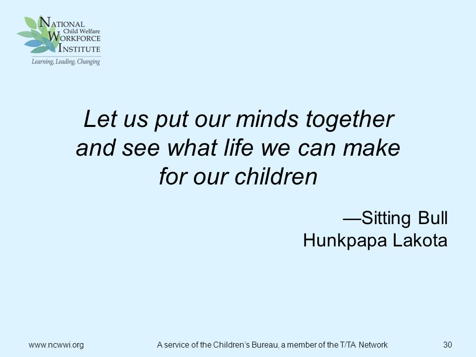 Let us put our minds together and see what life we can make for our children