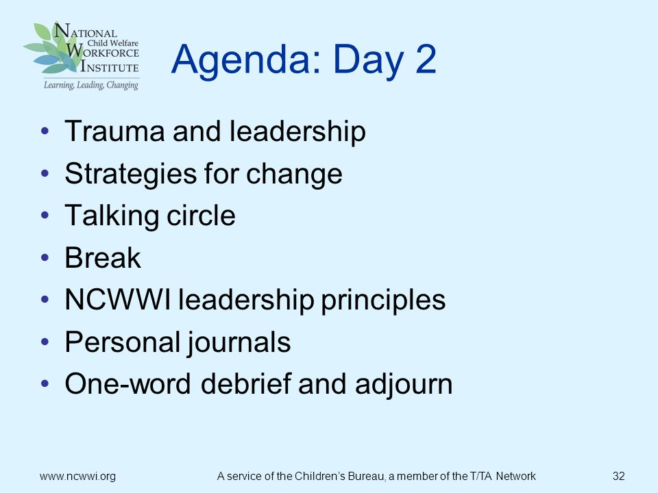 Agenda: Day 2 Trauma and leadership Strategies for change