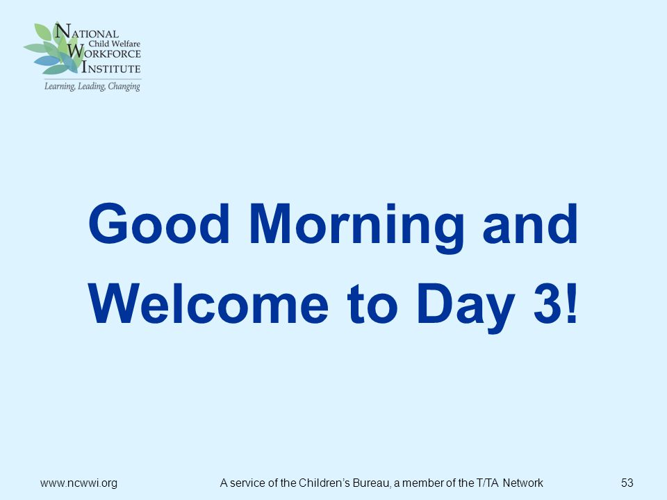 Good Morning and Welcome to Day 3!