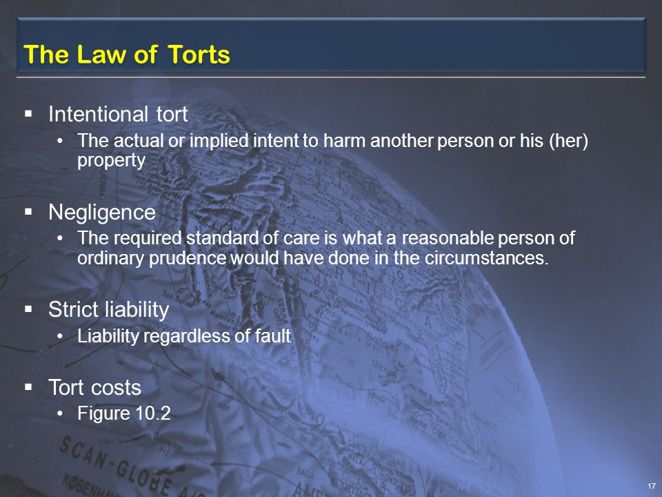 The Law of Torts Intentional tort Negligence Strict liability