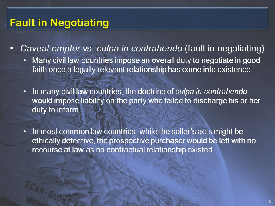 Fault in Negotiating Caveat emptor vs. culpa in contrahendo (fault in negotiating)