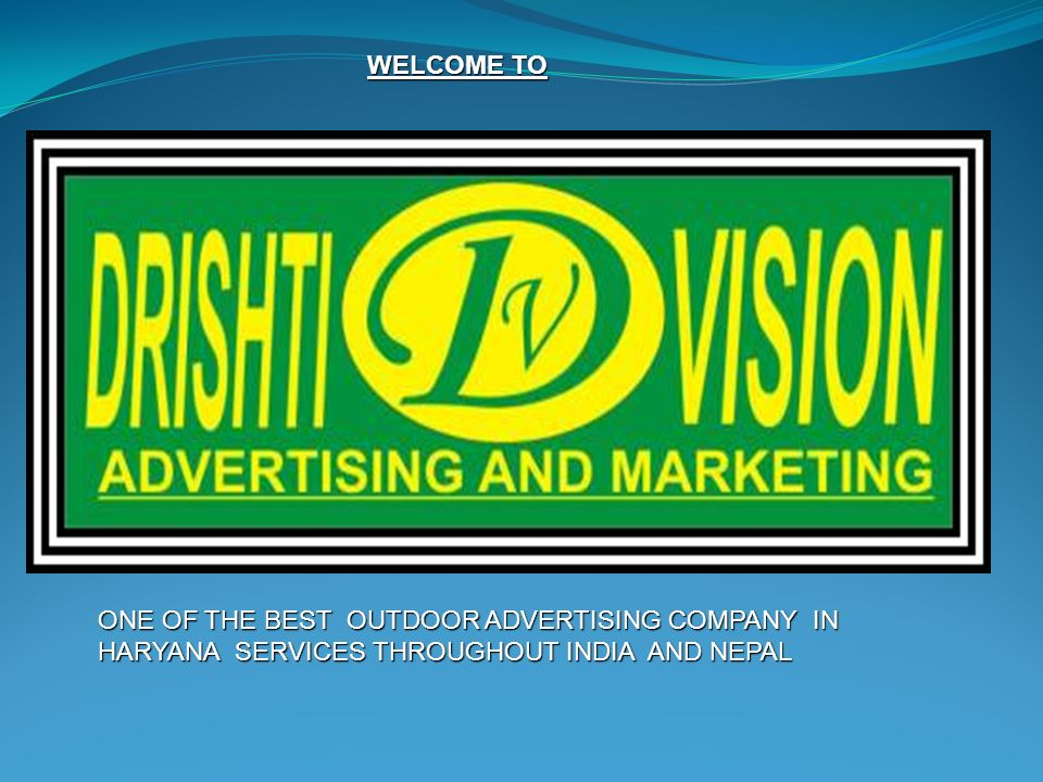 WELCOME TO ONE OF THE BEST OUTDOOR ADVERTISING COMPANY IN.