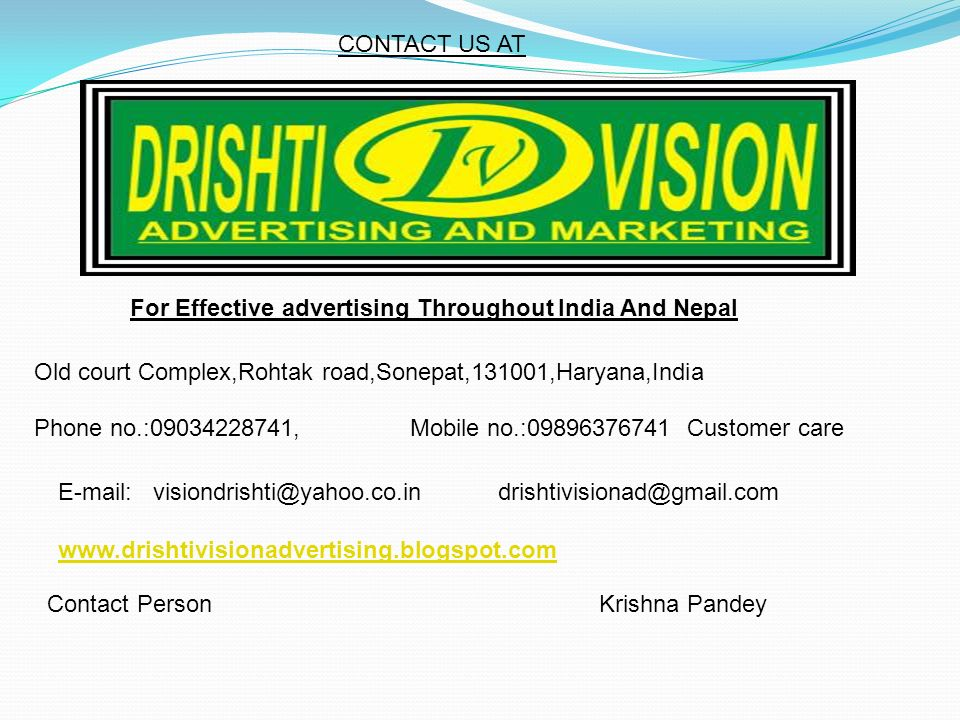 CONTACT US AT For Effective advertising Throughout India And Nepal. Old court Complex,Rohtak road,Sonepat,131001,Haryana,India.