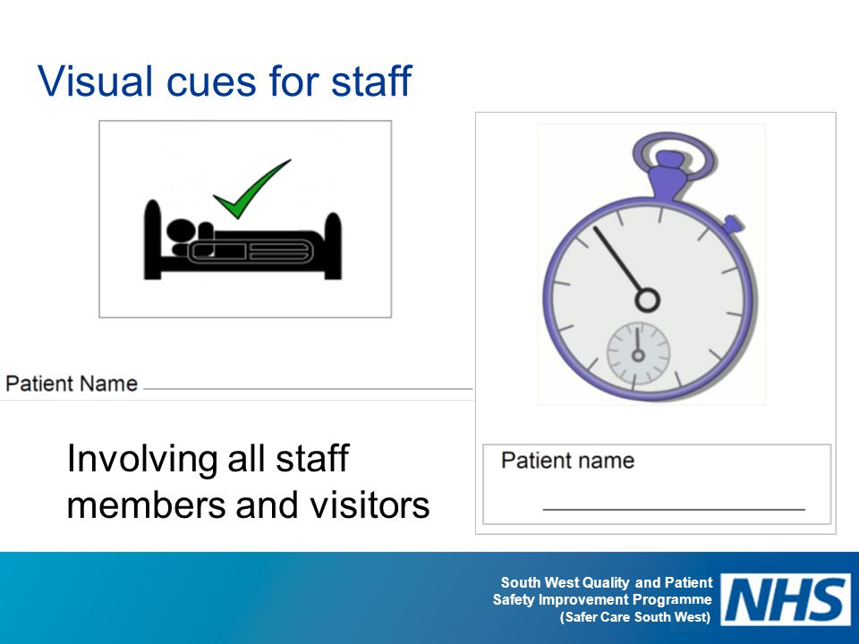 Visual cues for staff Involving all staff members and visitors
