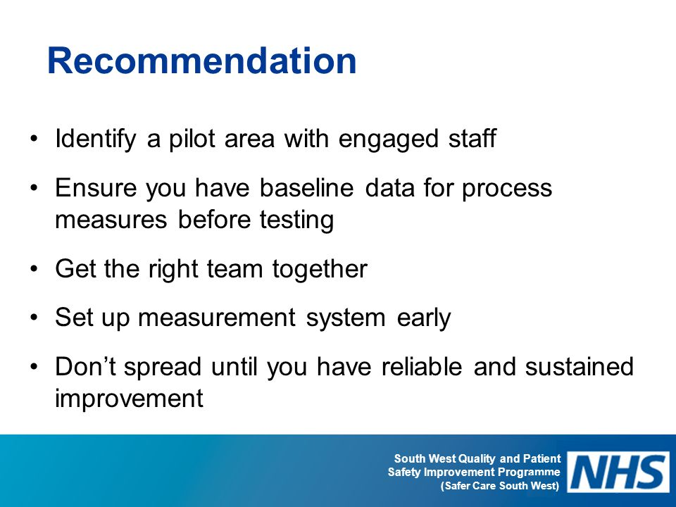 Recommendation Identify a pilot area with engaged staff