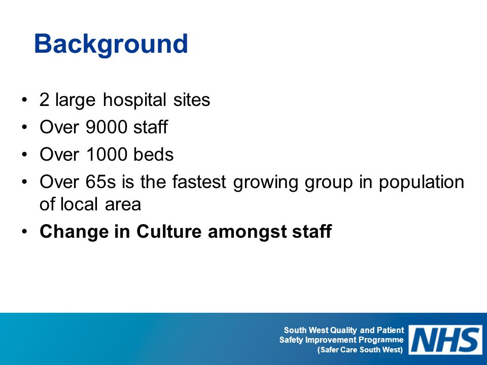 Background 2 large hospital sites Over 9000 staff Over 1000 beds