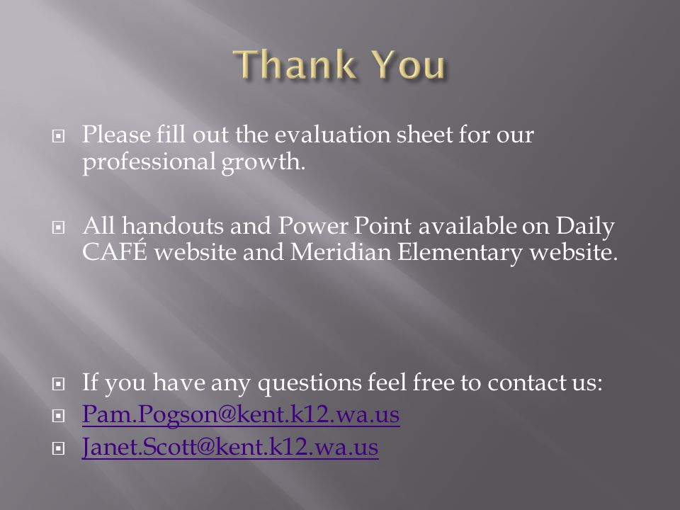 Thank You Please fill out the evaluation sheet for our professional growth.