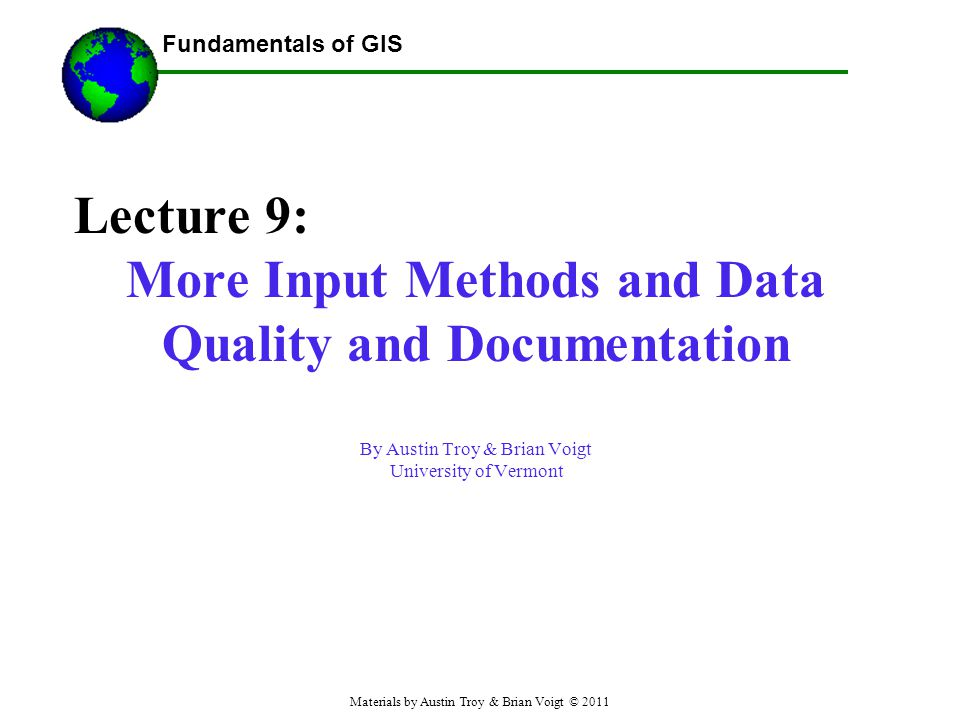 More Input Methods and Data Quality and Documentation
