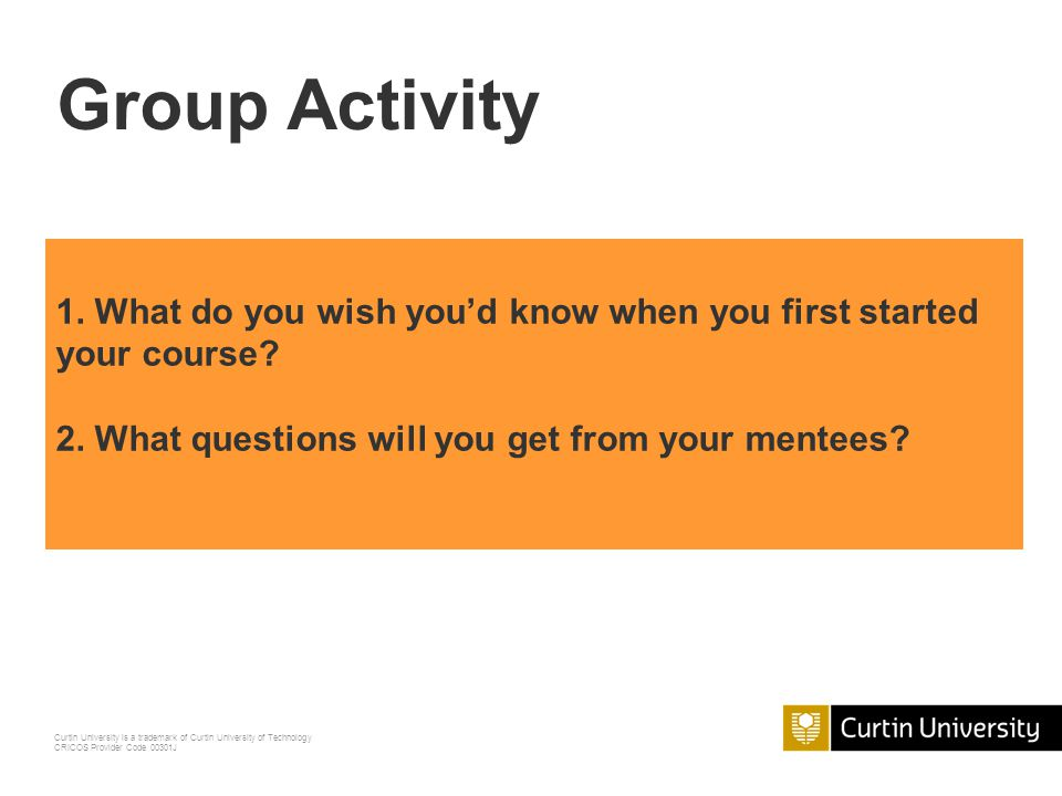 Group Activity 1. What do you wish you'd know when you first started your course.