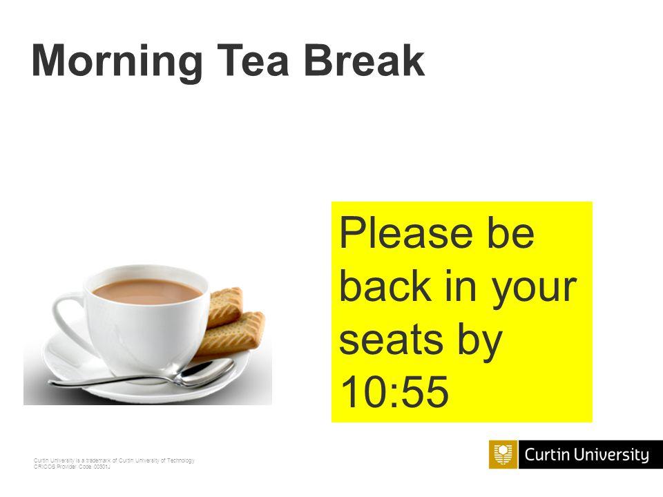 Morning Tea Break Please be back in your seats by 10:55