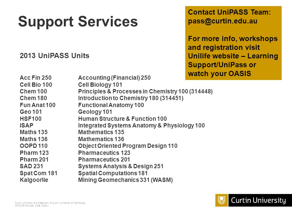 Support Services Contact UniPASS Team: pass@curtin.edu.au