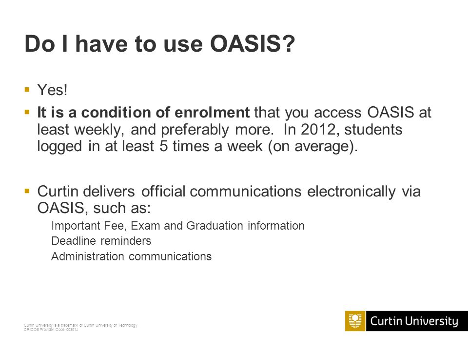 Do I have to use OASIS Yes!