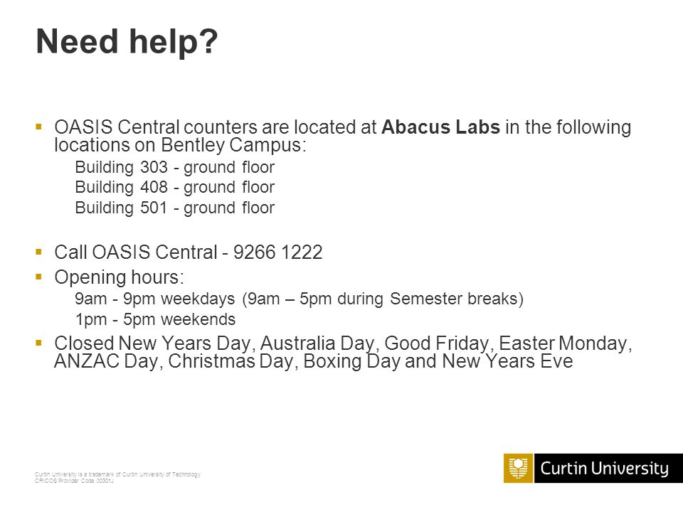 Need help OASIS Central counters are located at Abacus Labs in the following locations on Bentley Campus: