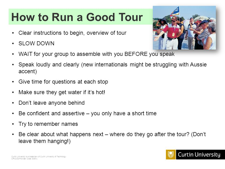 How to Run a Good Tour Clear instructions to begin, overview of tour