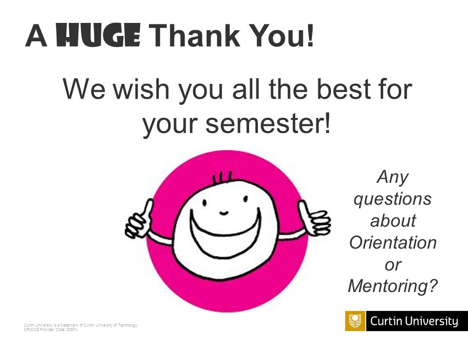 A HUGE Thank You! We wish you all the best for your semester!