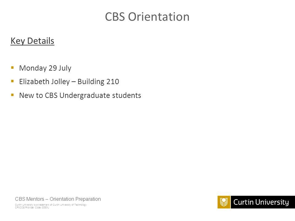 CBS Orientation Key Details Monday 29 July