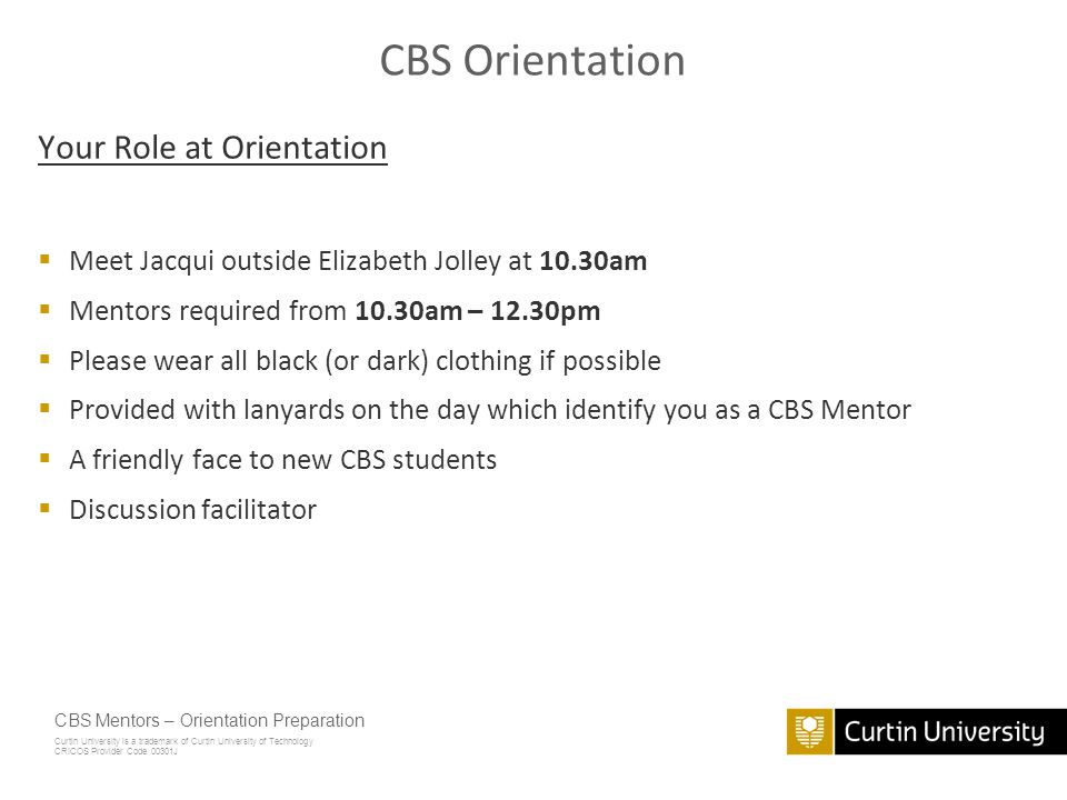 CBS Orientation Your Role at Orientation