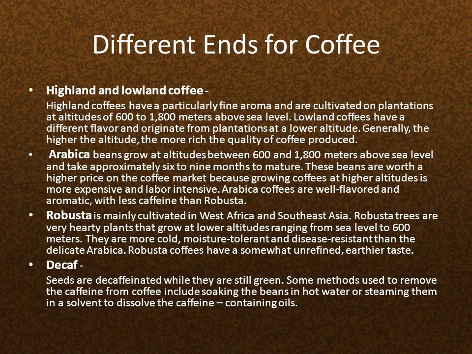 Different Ends for Coffee