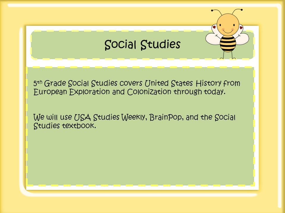Social Studies 5th Grade Social Studies covers United States History from European Exploration and Colonization through today.