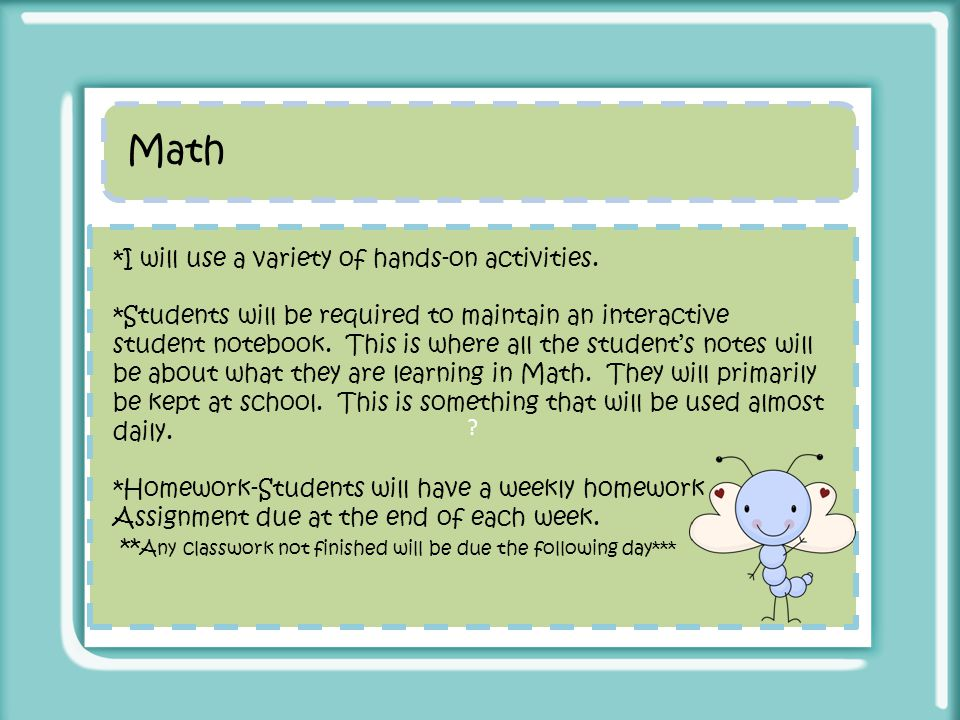 Math *I will use a variety of hands-on activities.