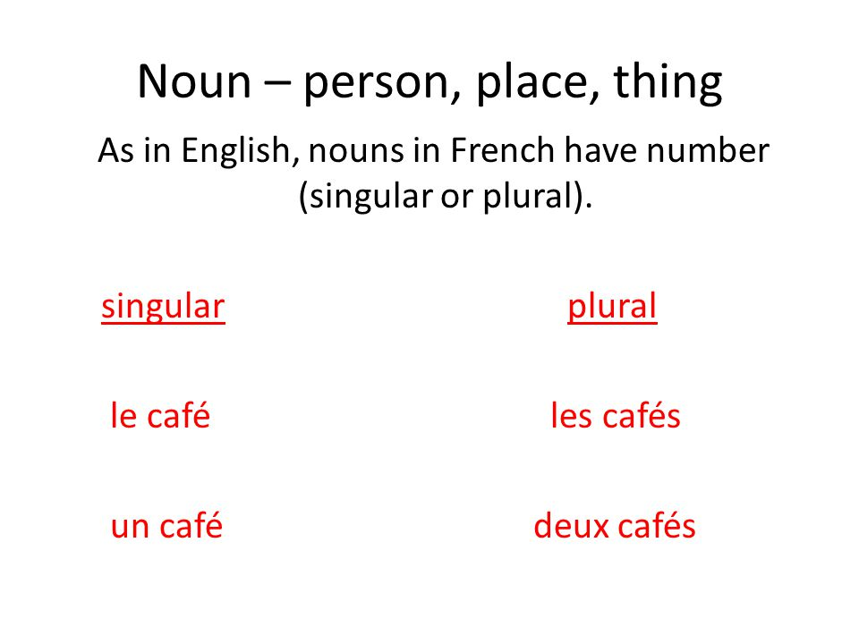 Noun – person, place, thing