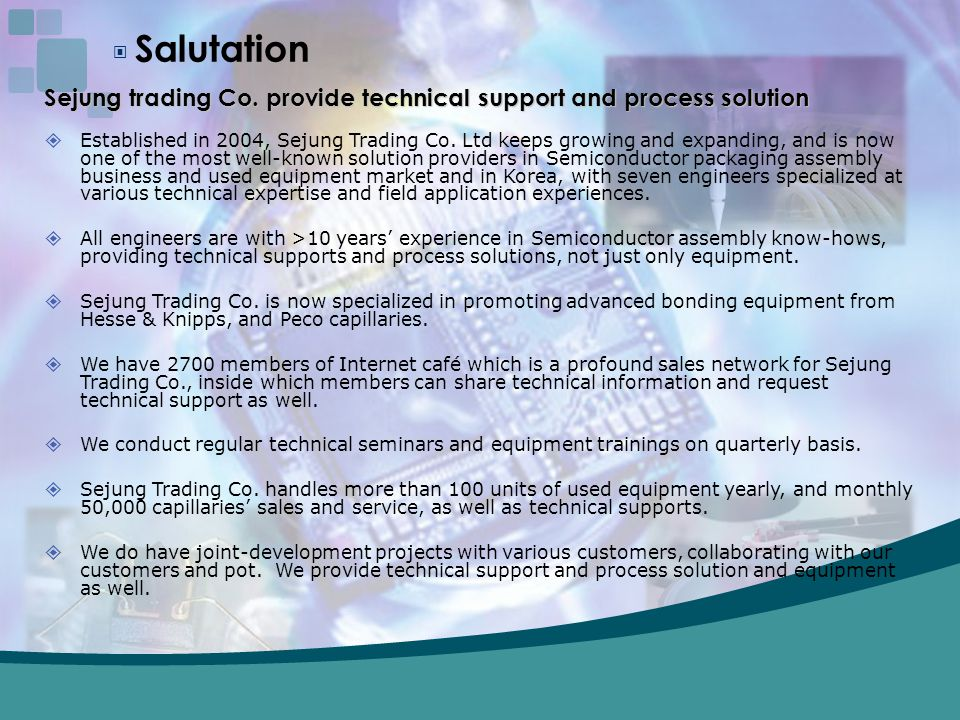 ▣ Salutation Sejung trading Co. provide technical support and process solution.