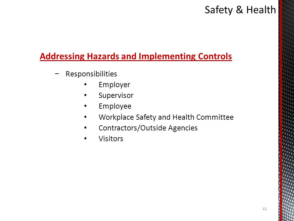 Safety & Health Addressing Hazards and Implementing Controls
