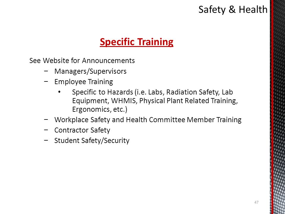 Safety & Health Specific Training See Website for Announcements