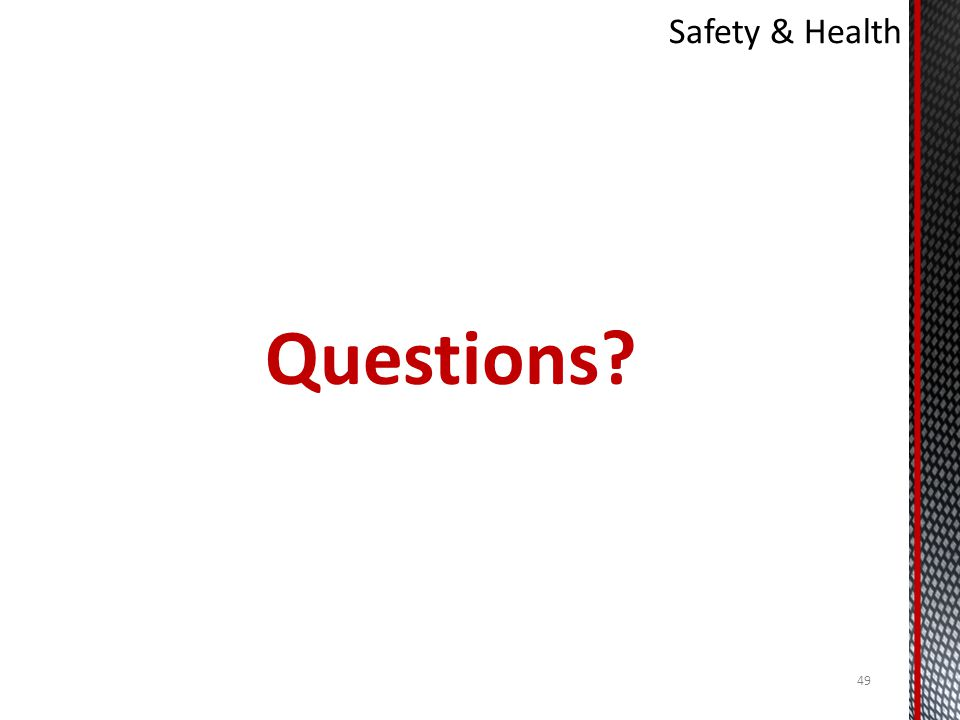 Safety & Health Questions