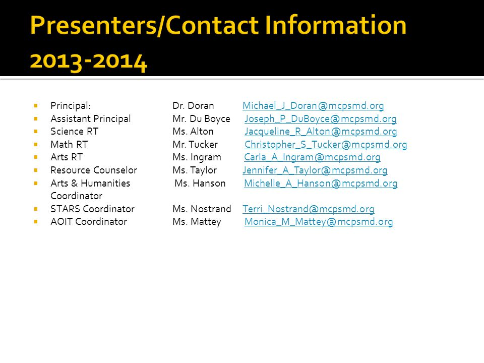 Presenters/Contact Information 2013-2014 Principal: Dr. Doran Michael_J_Doran@mcpsmd.org.