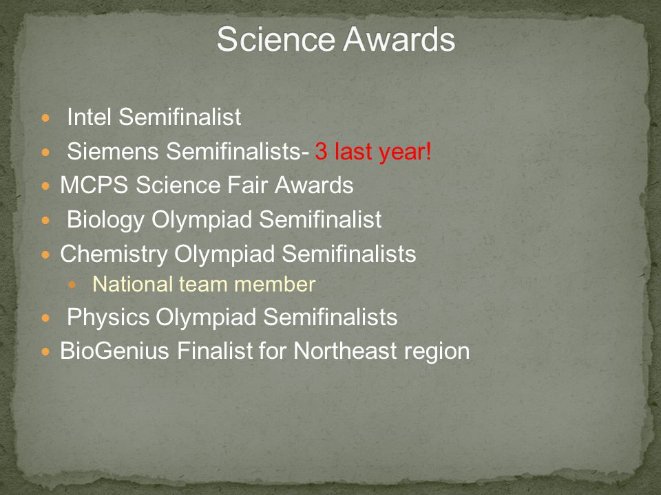Science Awards Intel Semifinalist Siemens Semifinalists- 3 last year!